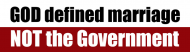 Bumper Sticker - God Defined Marriage Not The Government