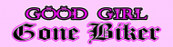 Bumper Sticker - Good Girl Gone Biker