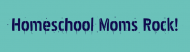 Bumper Sticker - Homeschool Moms Rock
