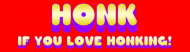 Bumper Sticker - Honk If You Love Honking