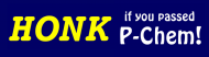 Bumper Sticker - Honk If You Passed P Chem Yellow Blue
