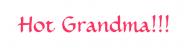 Bumper Sticker - Hot Grandma