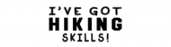 Bumper Sticker - I Have Got Hiking Skills