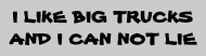 Bumper Sticker - I Like Big Trucks