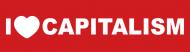 Bumper Sticker - I Love Capitalism