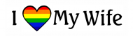 Bumper Sticker - I Love My Wife 3 Lesbian