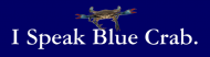 Bumper Sticker - I Speak Blue Crab