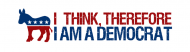 Bumper Sticker - I Think Therefore I Am A Democrat