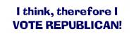 Bumper Sticker - I Think Therefore I Vote Republican
