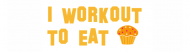 Bumper Sticker - I Workout To Eat Cake Cupcakes