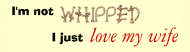 Bumper Sticker - Im Not Whipped
