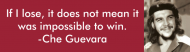 Bumper Sticker - Impossible To Win Che Quote