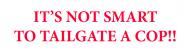 Bumper Sticker - Its Not Smartto Tailgate A Cop