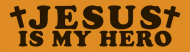 Bumper Sticker - Jesus Is My Hero