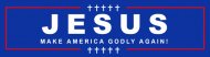 Bumper Sticker - Jesus Make America