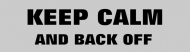Bumper Sticker - Keep Calm And Back Off