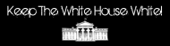 Bumper Sticker - Keep The White House White