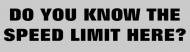 Bumper Sticker - Know The Speed Limit Here