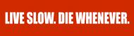 Bumper Sticker - Live Slow Die Whenever