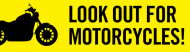 Bumper Sticker - Look Out For Motorcycles