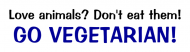 Bumper Sticker - Love Animals Dont Eat Them Go Vegetarian