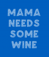 Expressions Wine Label - Mama Needs Some Wine