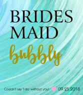 Wedding Champagne Label - Bridesmaid Bubbly