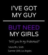 Wedding Wine Label - Bridesmaid Need My Girls