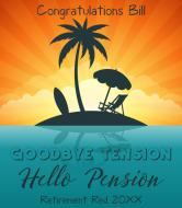 Wine Label - Goodbye Tension Hello Pension