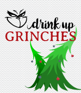 Holiday Wine Label - Drink Up Grinches