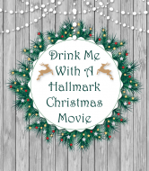 Holiday Wine Label - Drink With Christmas Movie