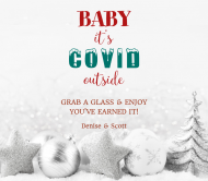 Holiday Beer Label - Baby It's Covid Outside
