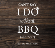 Wedding Beer Label - I Do and BBQ